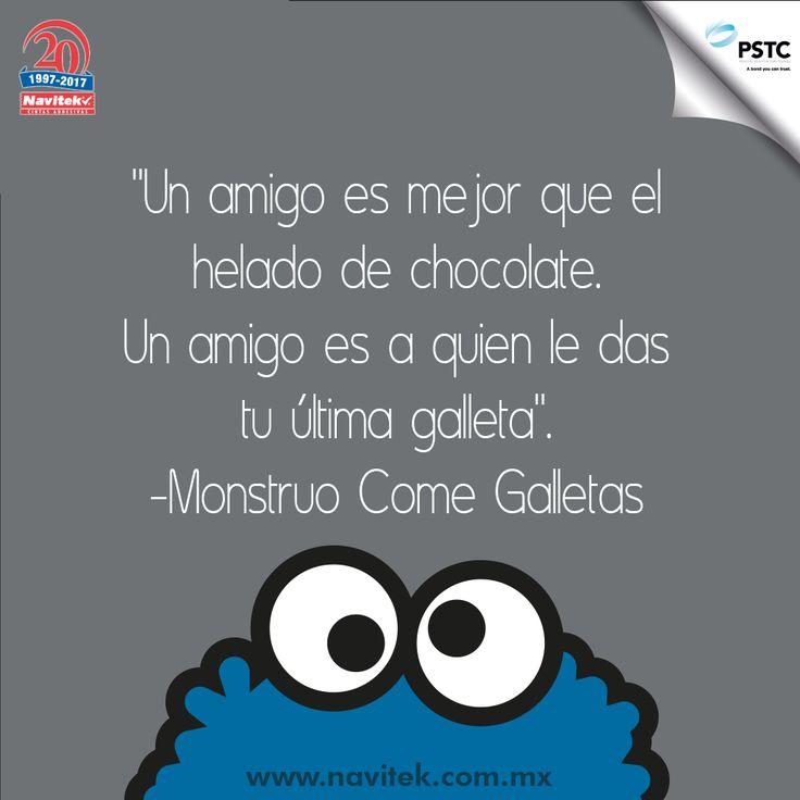 Un amigo es mejor que el helado de chocolate. Un amigo es a quien le das tu última galleta. -Monstruo Come Galletas