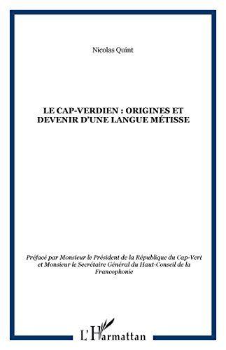 LE CAP-VERDIEN : Origines et devenir d'une langue métisse... https://www.amazon.ca/dp/2738497748/ref=cm_sw_r_pi_dp_x_hK7-ybEBT1CHF