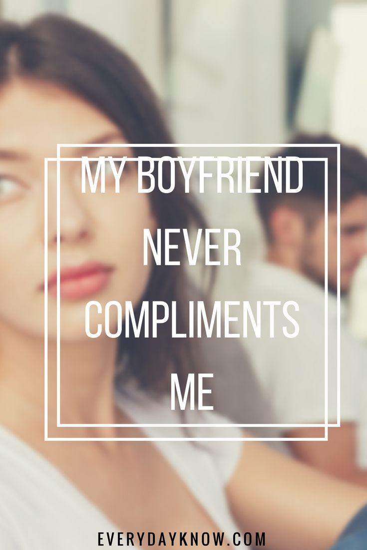 My Boyfriend Never Compliments Me My Boyfriend Compliments
