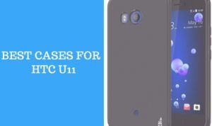 14 Best HTC U11 Cases and Covers