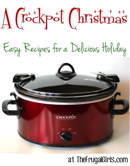 A Crockpot Christmas - Easy Recipes for a Delicious Holiday at TheFrugalGirls.com