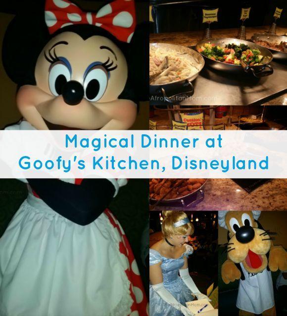 Magical Dinner at Goofy's Kitchen, Disneyland, CA | Afropolitan MomAfropolitan Mom