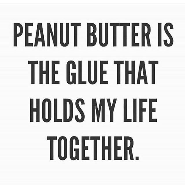 I feel like a character would say peanut butter and Jesus are the only things that hold my life together.