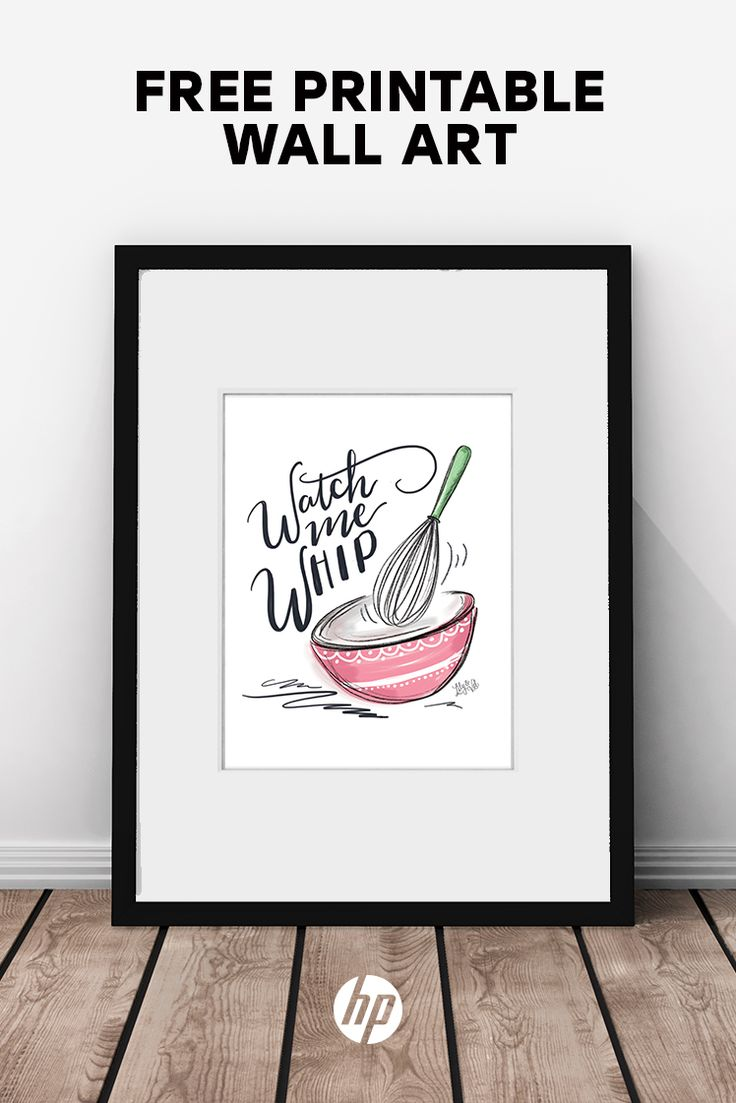 40+ pieces of free printable art from HP. Decorate your kitchen, build a gallery wall in your living room and more with these easy-to-print pieces. Tap this Pin to see the full range of styles available for download, and simply print on your HP printer. Artwork: WATCH ME WHIP by Valerie McKeehan for HP.