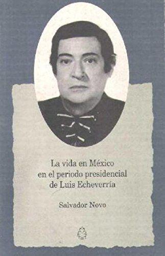 La vida en México en el periodo presidencial de Luis Echeverria: Salvador Novo: Amazon.com.mx: Libros