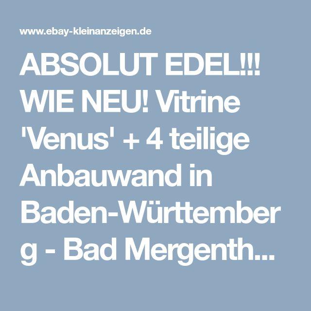 ABSOLUT EDEL!!! WIE NEU! Vitrine 'Venus' + 4 teilige Anbauwand in Baden-Württemberg - Bad Mergentheim | eBay Kleinanzeigen