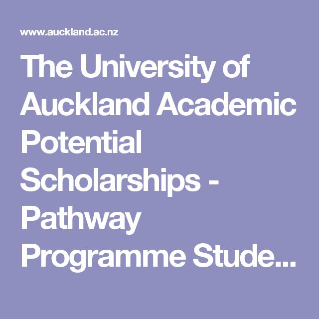 The University of Auckland Academic Potential Scholarships - Pathway Programme Students - The University of Auckland