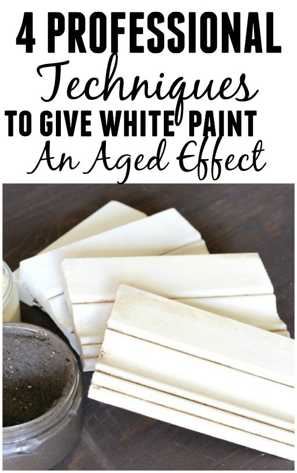 4 Ways to Weather White Paint - 4 Different Professional Finishes for Painted Furniture