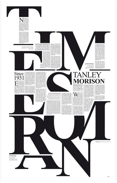 Even though I am not a big fan of Times New Roman. I really like the used the typography placement in this piece. It is a very clean layout, but it is also visually interesting.      The font is Times New Roman. created by Victor Lardent at the English branch of Monotype. awesome use of letters as object and text block of information.