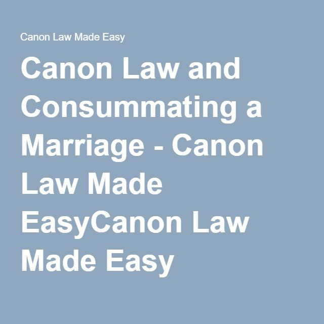 Canon Law and Consummating a Marriage - Canon Law Made EasyCanon Law Made Easy