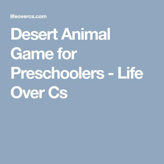 Desert Animal Game for Preschoolers - Life Over Cs