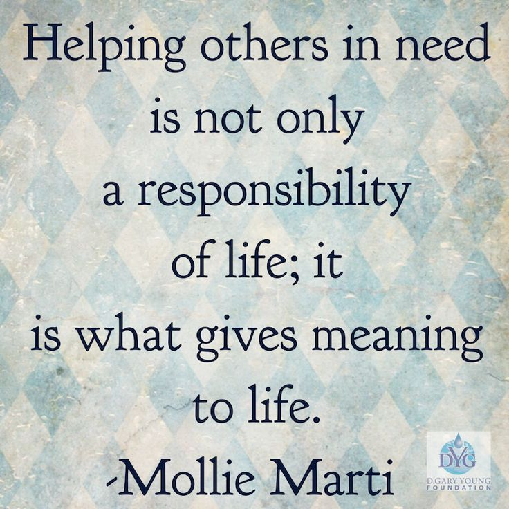 Helping Others In Need Is Not Only A Responsibility Of