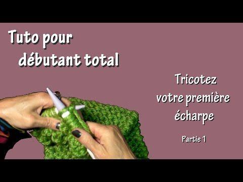 Tuto tricot pour débutant total : Première écharpe (Part. I) - YouTube