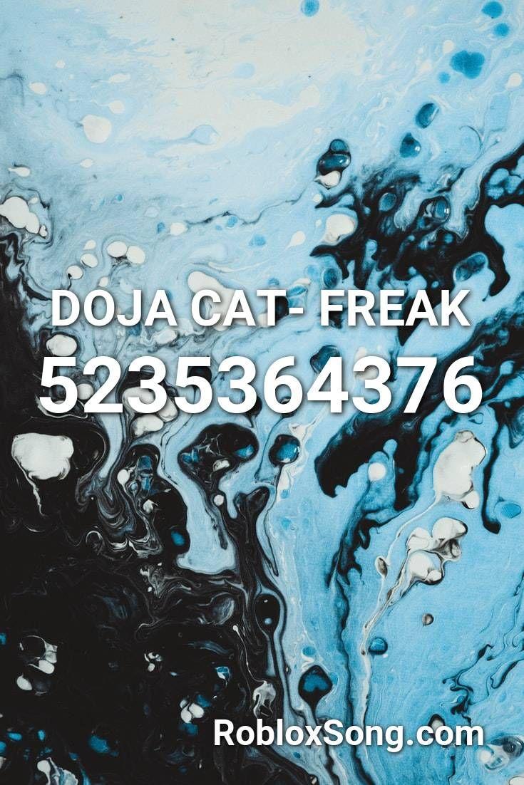 Doja Cat Freak Roblox Id Roblox Music Codes Roblox Roblox Pictures Id Music