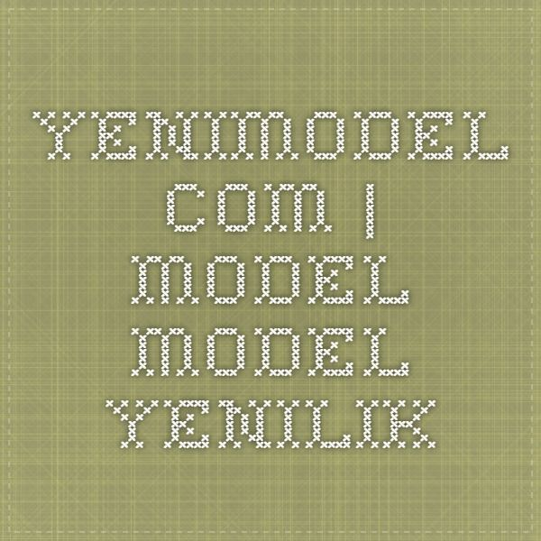 yenimodel.com | model model yenilik