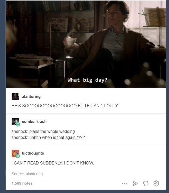 Sherlock being bitter about the wedding xD