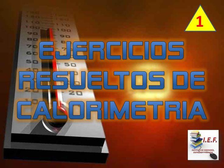 EJERCICIOS RESUELTOS DE CALORIMETRÍA - PARTE 1