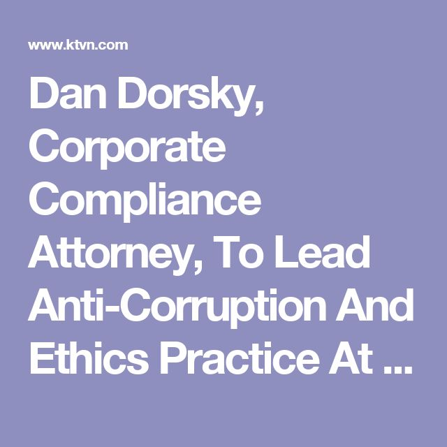 Dan Dorsky, Corporate Compliance Attorney, To Lead Anti-Corruption And Ethics Practice At Compliance Risk Concepts LLC - KTVN Channel 2 - Reno Tahoe Sparks News, Weather, Video