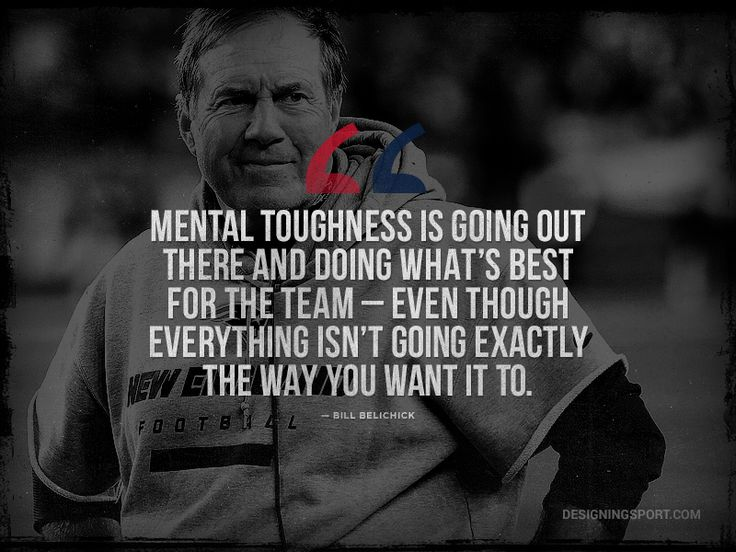 Bill Belichick, New England Patriots; Mental Toughness Quote @ designingsport.com