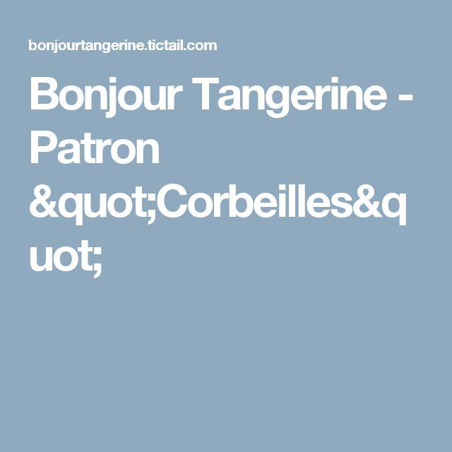 "Bonjour Tangerine                  - Patron ""Corbeilles"""