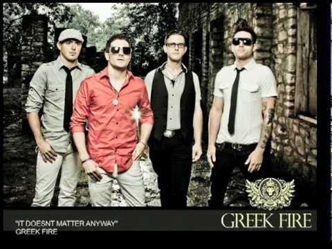 Greek Fire - Doesn't Matter Anyway - YouTube