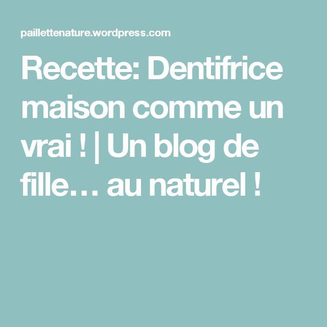 Recette: Dentifrice maison comme un vrai !   Un blog de fille… au naturel !