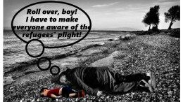Roll over boy I have to make everyone aware of the refugees plight