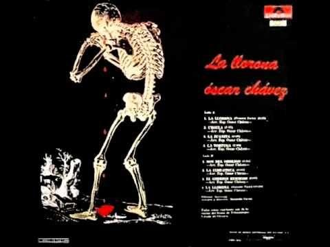 Oscar Chávez 1972- La llorona