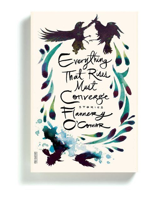 "The Best Book Covers of 2015 - The New York Times - ""Everything That Rises Must Converge"" by Flannery O'Connor · Designed by Charlotte Strick · Illustration by June Glasson"