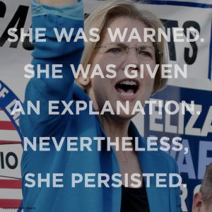 SENATOR ELIZABETH WARREN | She was warned. She was given an explanation. Nevertheless, she persisted. http://blog.sfgate.com/morford/2017/02/08/nevertheless-she-persisted/