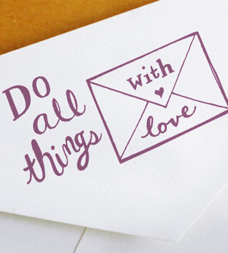 """""""Do All Things With Love"""" Hand-Drawn Rubber Stamp"""