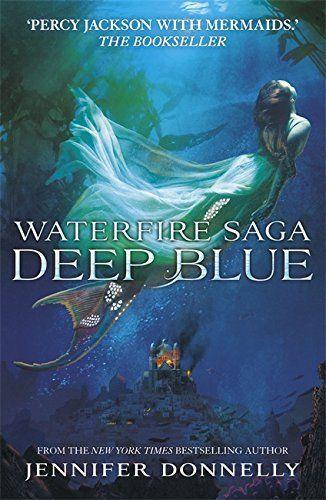 Deep Blue (Waterfire Saga, Book 1) de Jennifer Donnelly. Despre magie, lupta si razboi, sirene curajoase si iubire in marea Mediterana.#deciti #bestseller #sarahdessen #saintanything #summerreading #summerreads #lecturidevacanta #sirene #fantasybooks #mermaids