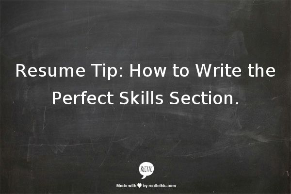Resume Tip: How to Write the Perfect Skills Section.