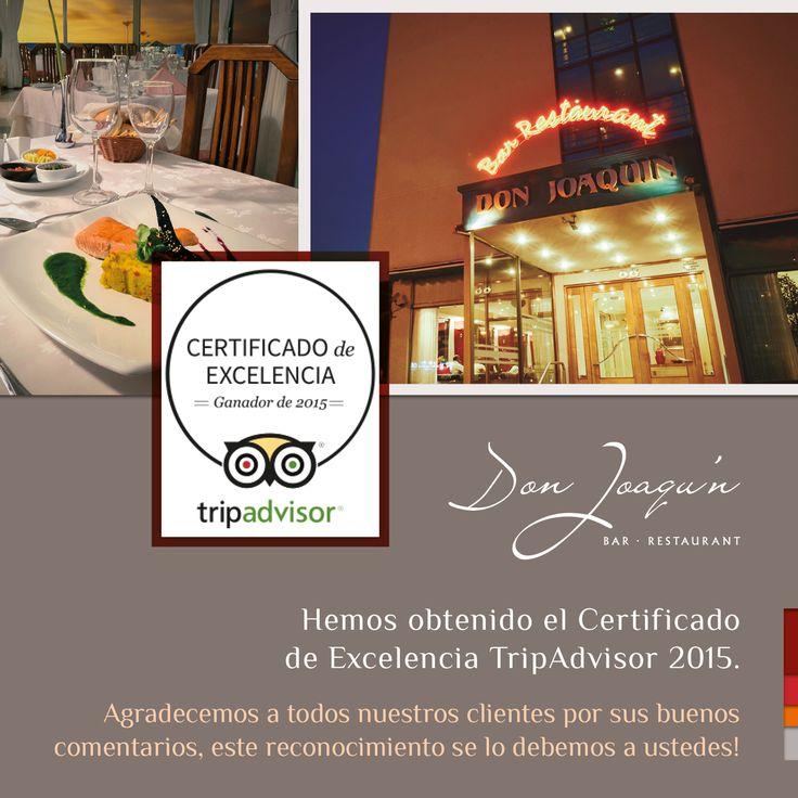 El 2015 fue el turno de nuestro #RestaurantDonJoaquín que, gracias a las positivas calificaciones de nuestros clientes, fue premiado con el Certificado de Excelencia 2015 de #TripAdvisor.