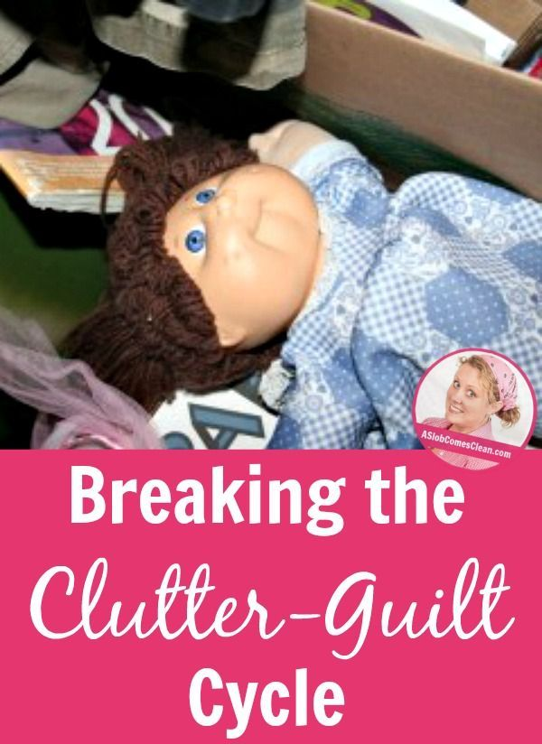How the Break the Clutter-Guilt Cycle. How to manage hand me downs. without guilt. #ASlobcomesClean #Gettingridofguilt #Cleaning #Decluttering