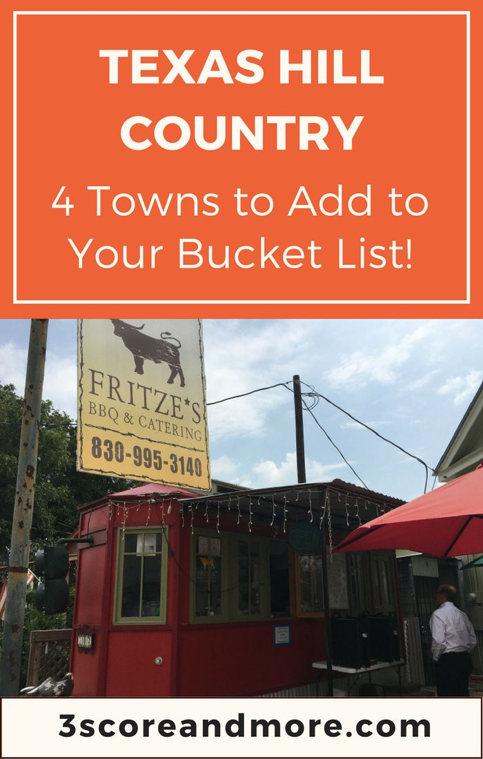 4 rustic towns in Texas Hill Country to add to your bucket list. From 3scoreandmore.com