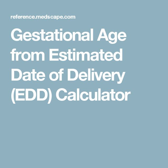 Gestational Age from Estimated Date of Delivery (EDD) Calculator
