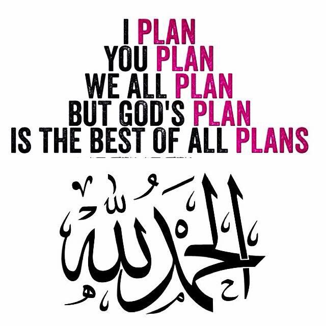 Ameen, & your plan is always the best Ya Rab!