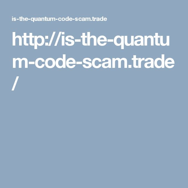 http://is-the-quantum-code-scam.trade/