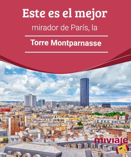 Este es el mejor mirador de París, la Torre Montparnasse Aunque la #Torre Eiffel es el más famoso #mirador de #París, el mejor para muchos es la Torre #Montparnasse. #CONSEJOS
