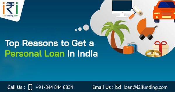 Top Reasons To Get A Personal Loan In India From Peer To Peer Lending Platform Personal Loans Loans For Poor Credit Peer To Peer Lending