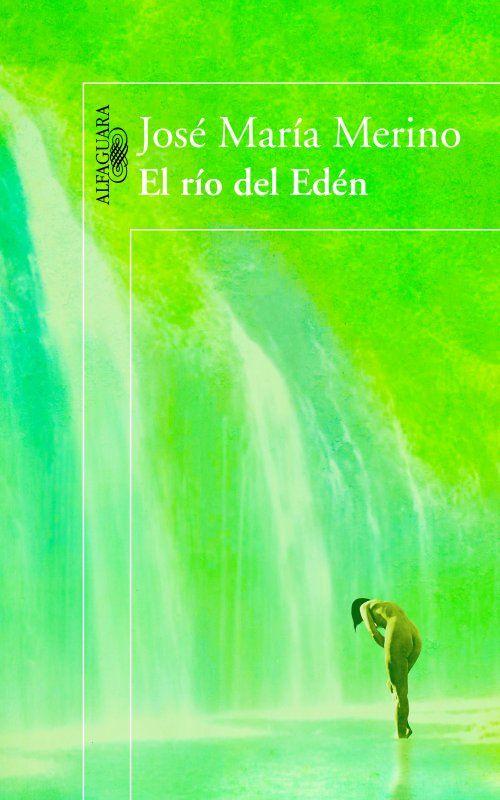 """""""El río del Edén"""" de Jose María Merino. Premio Nacional de Narrativa 2013."""
