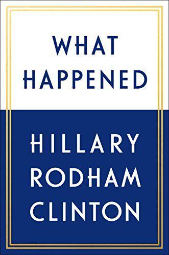What Happened by Hillary Rodham Clinton https://smile.amazon.com/dp/1501175564/ref=cm_sw_r_pi_dp_x_M-IFzbR8C7F83