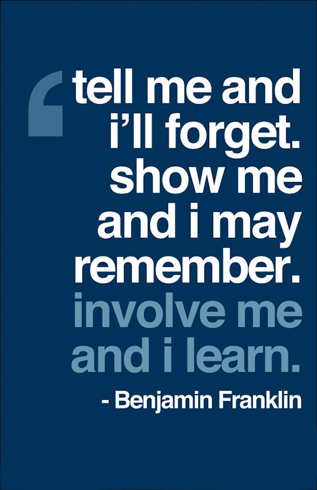 true learning comes from getting involved.