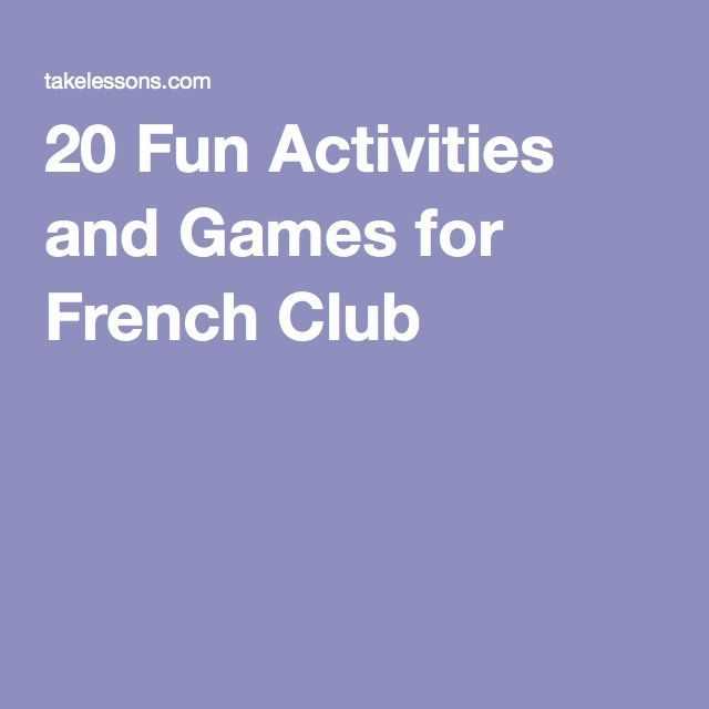 20 Fun Activities and Games for French Club