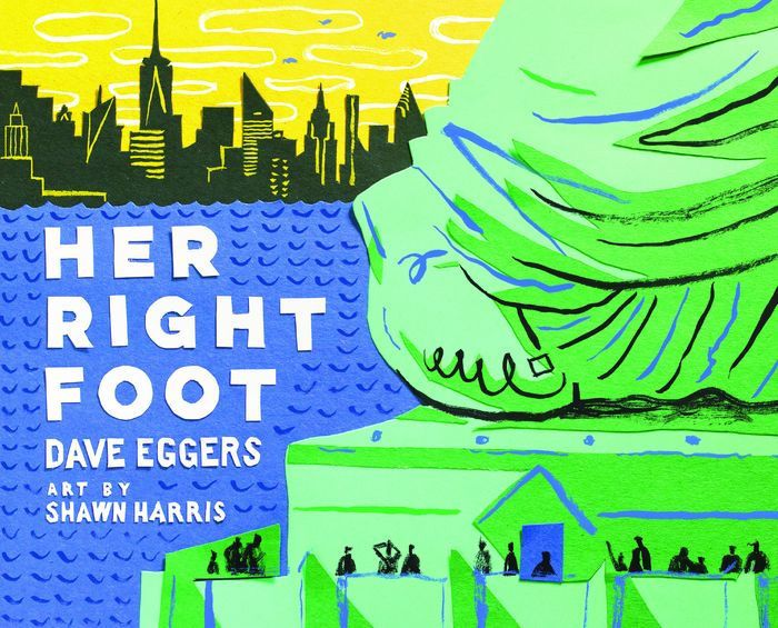 Her Right Foot American History Books For Kids American History For Kids Hardcover Dave Eggers History Books For Kids Picture Book