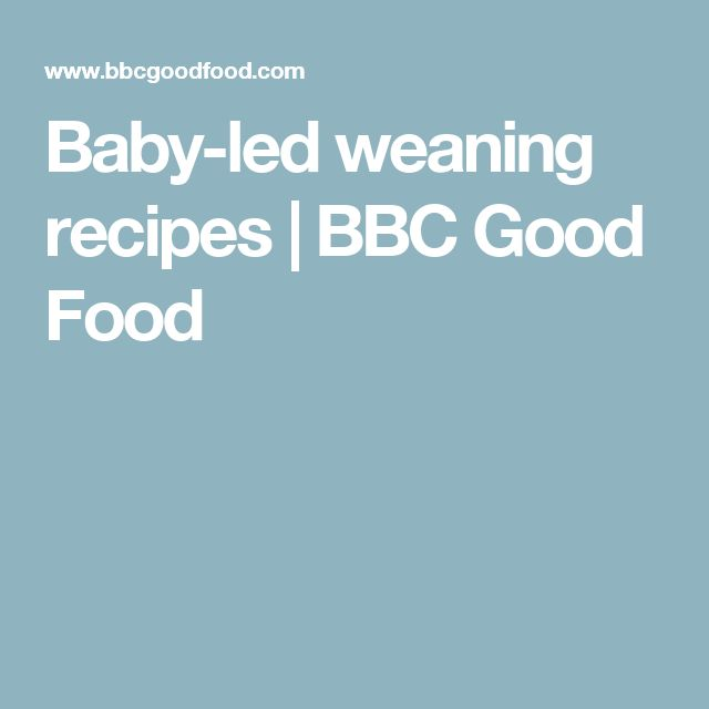 Baby-led weaning  recipes   BBC Good Food