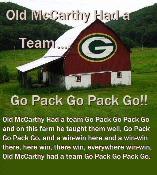 Old McCarthy had a Team..... Yea Packers... maybe I should post a pic of my parents house. Lol.