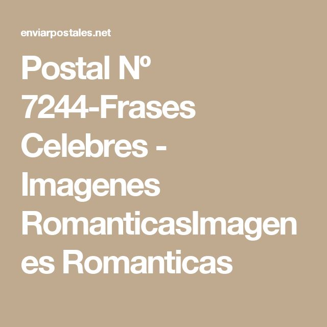 Postal Nº 7244-Frases Celebres - Imagenes RomanticasImagenes Romanticas