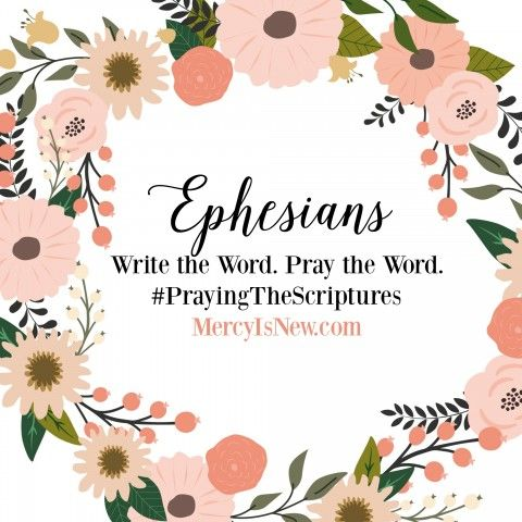 Ephesians Write the Word.  A plan for writing/praying journaling through the book of Ephesians! It's 27 days
